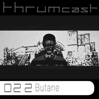 Thrumcast 022 - Butane