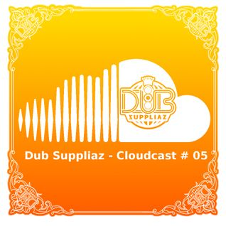 Dub Suppliaz - Cloudcast #05