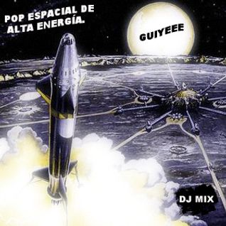 Pop Espacial de Alta Energía - Guiyeee
