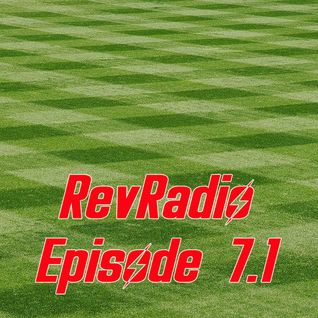 RevRadio Episode 7.1