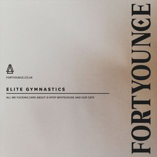 Elite Gymnastics - All We Fucking Care About Is Kpop Whitehouse And Our Cats (Fortyounce London Mix)