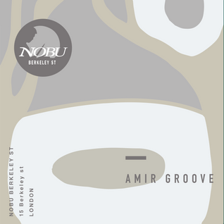 Deep Lounge with Amir Groove at Nobu, (26/03)