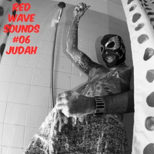 RED WAVE SOUNDS #06 - JUDAH