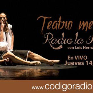 Radio la Fábrica programa de Teatro mexicano con La Teatrería programa transmitido el día 14 de Abri