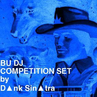 D▲nk Sin▲tra - Boston University DJ Competition Set