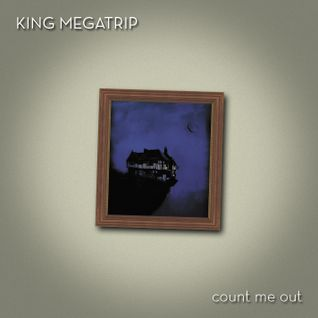 King Megatrip - Count Me Out