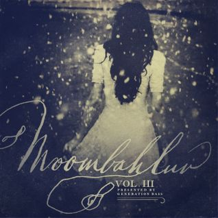 Generation Bass Present MoombahLuV 3 - The Finale [Unmastered Previews Promo Feb 2012] - DJ UMB