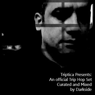 Triptica Presents: An official Trip Hop Set Curated and Mixed by Darkside