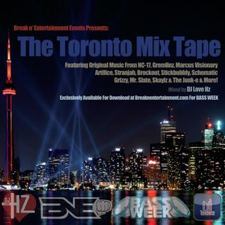 BNE Presents The Toronto Mixtape by Deejay Love Hz