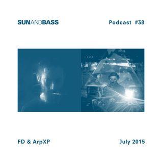 SUNANDBASS Podcast #38 - FD & ArpXP