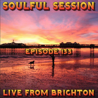 Soulful Session, Zero Radio 6.8.16 (Episode 133) LIVE From Brighton with DJ Chris Philps
