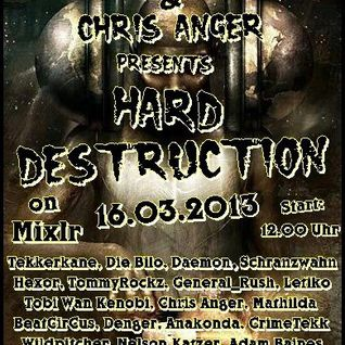 Chris Anger @ Hard Destruction 16.03.2013
