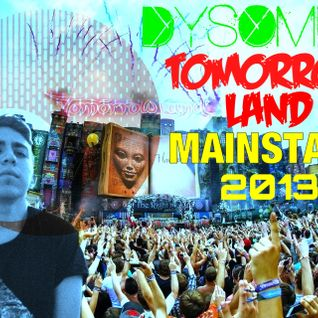 DYSOMNIA TOMORROWLAND MAINSTAGE 2013