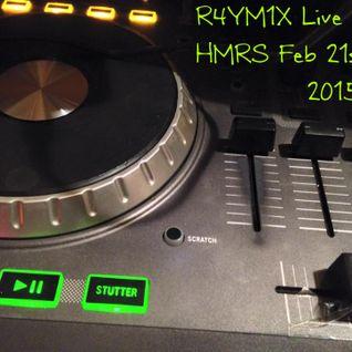 R4YM1X - Live on HMRS (February21st 2015)