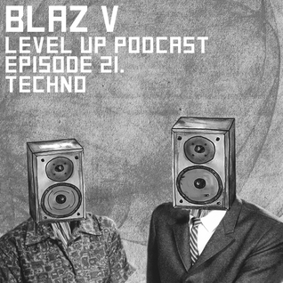 LEVEL UP podcast session with BlazV [episode 21]