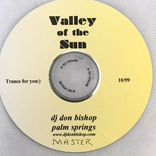 Valley Of The Sun-Trance For You- DJ Don Bishop, Palm Springs  Mixed 10/99
