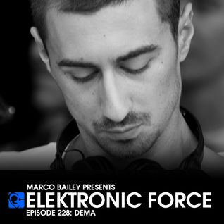 Elektronic Force Podcast 228 with Dema