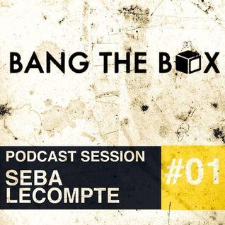 2014.05.17 Bang The Box Podcast #001 - Seba Lecompte