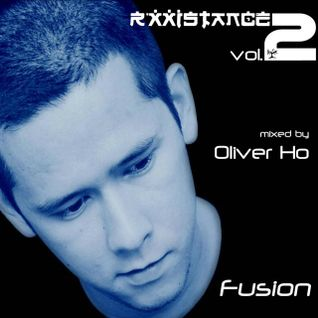 Oliver Ho - Fusion (Rxxistance Vol. 2)