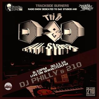 DJ Philly & 210 Presents - Trackside Burners 58 - ITCH FM (30-NOV-2014)