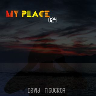 My Place Podcast 024: David Figueroa