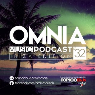 Omnia Music Podcast #032 / Ibiza Edition (23-07-2015)