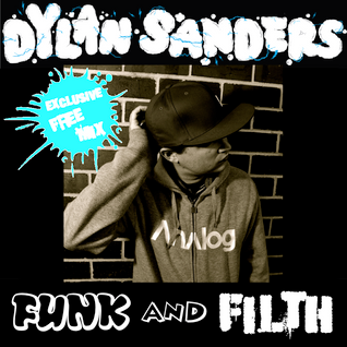 Dylan Sanders - Funk and Filth Mini Mix June 2013