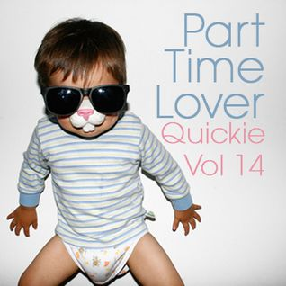 Part Time Lover - Quickie Vol 14