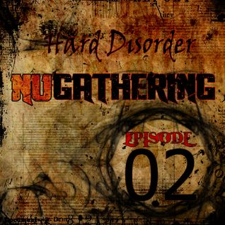 Hard Disorder - NuGathering Episode 02 (June 05 2015)