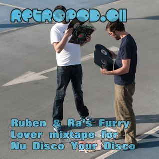 RETROPOD011 - Ruben & Ra's Furry Lover mixtape for Nu Disco Your Disco (Nov 2012)