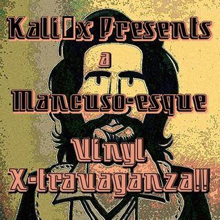 Kali0x Presents: A Mancuso-esque Vinyl X-travanganza!!