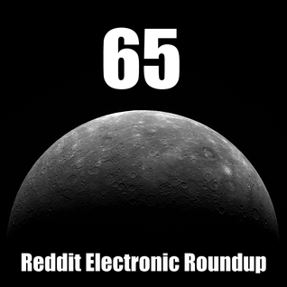 Reddit Electronic Roundup 65