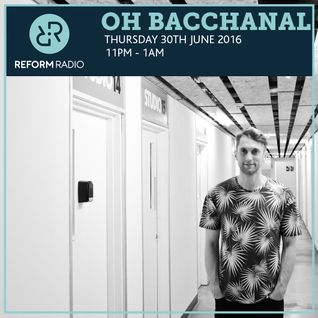 Oh Bacchanal 30th June 2016