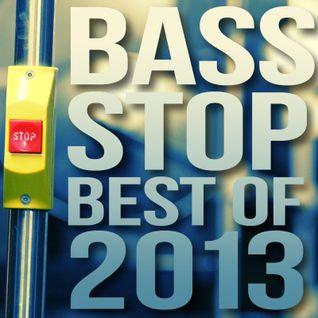 BASS STOP Best Of 2013 Mix