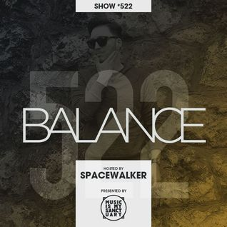 BALANCE - Show #522 (Hosted by Spacewalker)