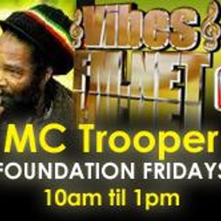 1-FOUNDATION FRIDAY  MAY 16TH 2014-MC TROOPER VIBESFM.NET