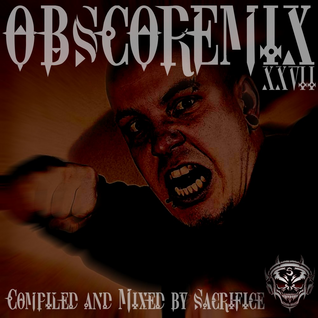 """OBSCOREMIX XXVII"" Dutch-Mainstyle-Hardcore Mixed By DJ Sacrifice"