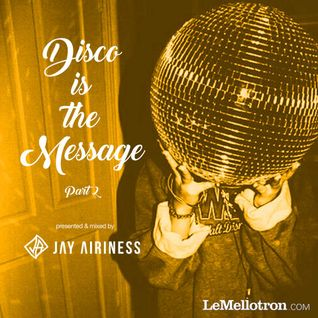 Jay Airiness - Disco Is The Message #2