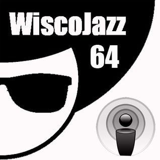 WiscoJazz-Cast: Episode 064