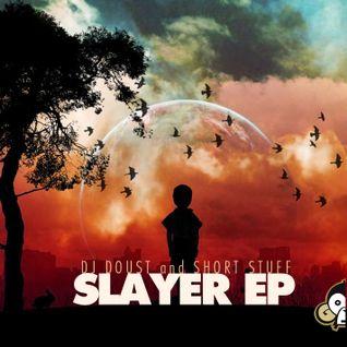 Dj Doust and Short Stuff - Slayer EP Promo Mix by Dj Nitrous