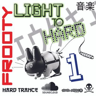 Frooty - Light To Hard 1 (Hard Trance) (2013)