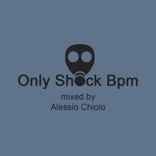 Only Shock Bpm - Episode #017