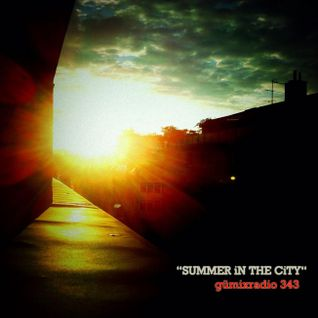 "gümixradio 343 ""Summer iN The CiTY"""