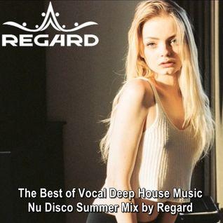 The Best of Vocal Deep House Music Nu Disco ♦ Summer Mix by Regard