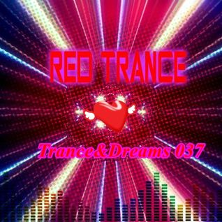 Red Trance - Trance&Dreams 037