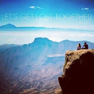 Let's get lost together / Mix By Riva / 20.02.15