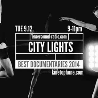CITY LIGHTS_Season 6_BEST DOCUMENTARY SCORES 2014_9 December_InnersoundRadio
