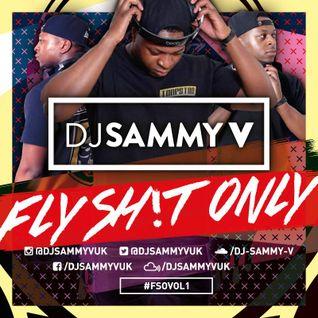 #FlySh!tOnlyVol1 @DJSAMMYVUK