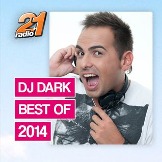 Dj Dark @ Radio21 (BEST OF 2014) | Download & Tracklist link in description