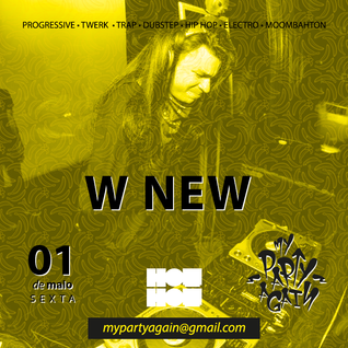 W NEW - MY PARTY AGAIN #4 ( DUBSTEP / FILHT / BROSTEP )